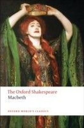 Oxford Shakespeare: The Tragedy of Macbeth