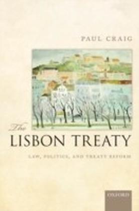 Lisbon Treaty: Law, Politics, and Treaty Reform
