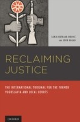 Reclaiming Justice: The International Tribunal for the Former Yugoslavia and Local Courts