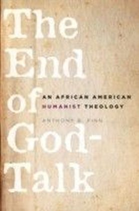 End of God-Talk: An African American Humanist Theology
