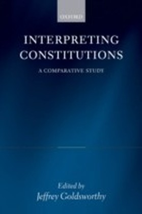 Interpreting Constitutions: A Comparative Study