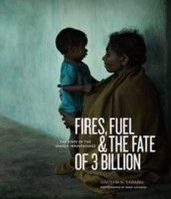Fires, Fuel, and the Fate of 3 Billion: The State of the Energy Impoverished