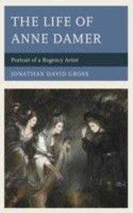 Life of Anne Damer