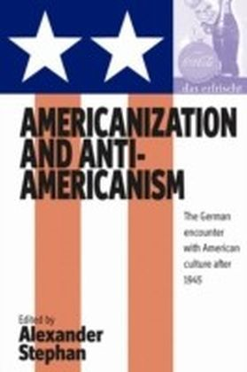 Americanization and Anti-Americanism