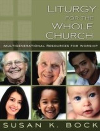Liturgy for the Whole Church