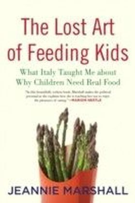 Lost Art of Feeding Kids