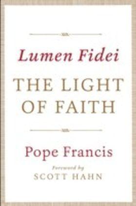 Lumen Fidei: The Light of Faith
