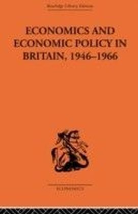 Economics and Economic Policy in Britain