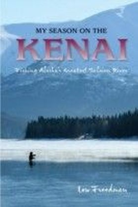 My Season on the Kenai River