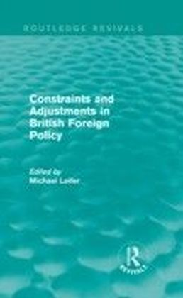 Constraints and Adjustments in British Foreign Policy (Routledge Revivals)