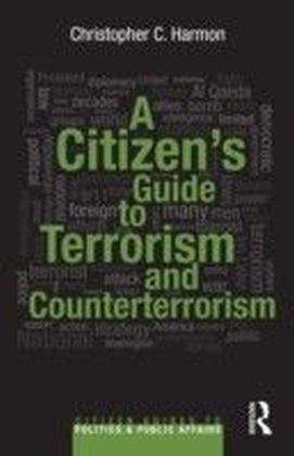 Citizen's Guide to Terrorism and Counterterrorism