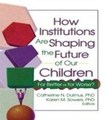 How Institutions are Shaping the Future of Our Children