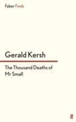 Thousand Deaths of Mr Small