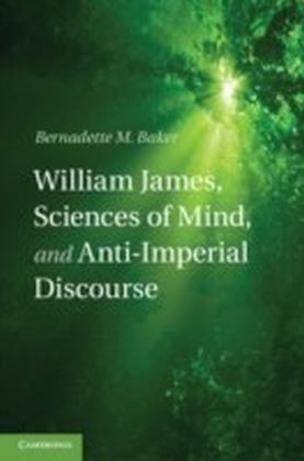 William James, Sciences of Mind, and Anti-Imperial Discourse
