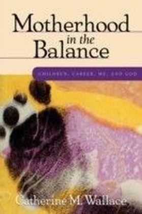 Motherhood in the Balance