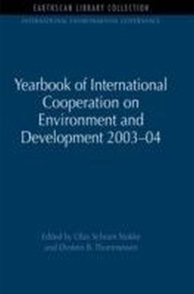 Yearbook of International Cooperation on Environment and Development 2003-04