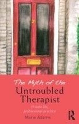 Myth of the Untroubled Therapist