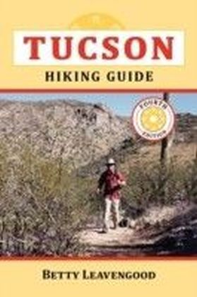 Tuscon Hiking Guide, 4E