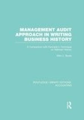Management Audit Approach in Writing Business History (RLE Accounting)