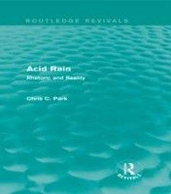 Acid Rain: Rhetoric and Reality