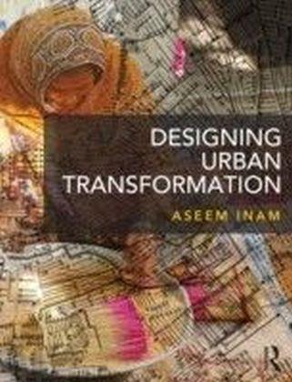 Designing Urban Transformation