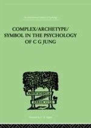 Complex/Archetype/Symbol In The Psychology Of C G Jung