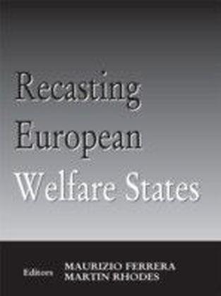 Recasting European Welfare States