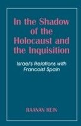 In the Shadow of the Holocaust and the Inquisition