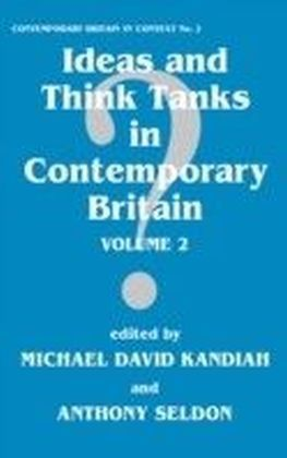 Ideas and Think Tanks in Contemporary Britain