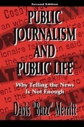 Public Journalism and Public Life