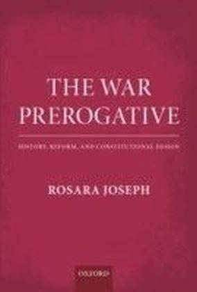 War Prerogative: History, Reform, and Constitutional Design