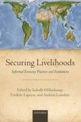 Securing Livelihoods: Informal Economy Practices and Institutions