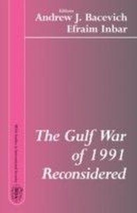 Gulf War of 1991 Reconsidered