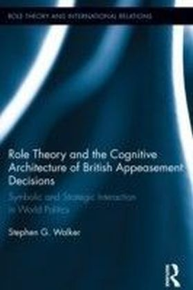 Role Theory and the Cognitive Architecture of British Appeasement Decisions