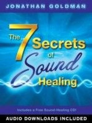 7 Secrets of Sound Healing
