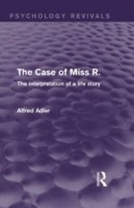 Case of Miss R: The Interpretation of a Life Story