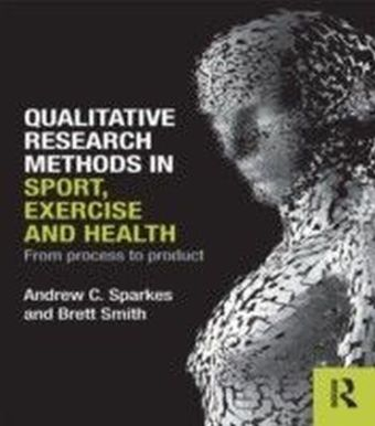 Qualitative Research Methods in Sport, Exercise and Health