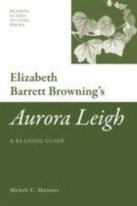 Elizabeth Barrett Browning's 'Aurora Leigh': A Reading Guide