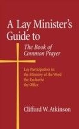 Lay Minister's Guide to the Book of Common Prayer