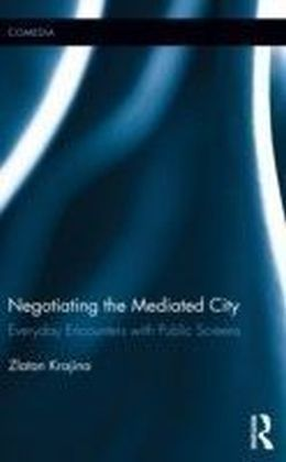 Negotiating the Mediated City