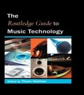 Routledge Guide to Music Technology