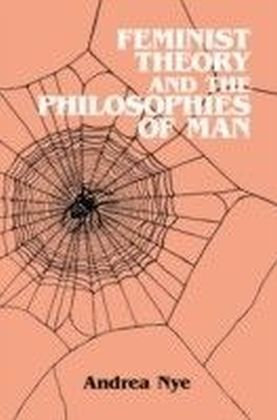 Feminist Theory and the Philosophies of Man