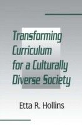 Transforming Curriculum for A Culturally Diverse Society