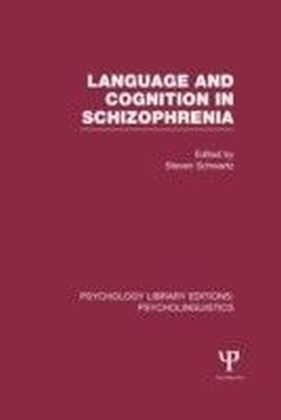 Language and Cognition in Schizophrenia (PLE: Psycholinguistics)