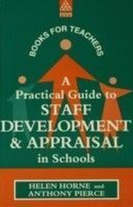 Practical Guide to Staff Development and Appraisal in Schools