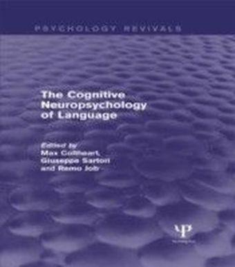 Cognitive Neuropsychology of Language (Psychology Revivals)