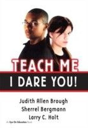 Teach Me, I Dare You!