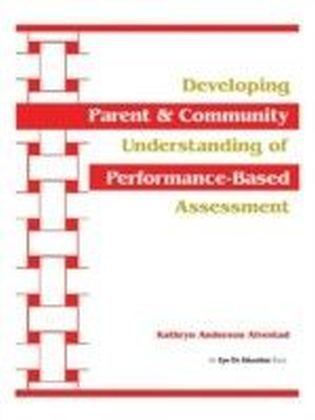 Developing Parent and Community Understanding of Performance-Based Assessment