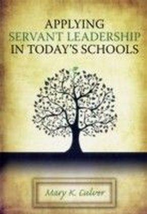 Applying Servant Leadership in Today's Schools