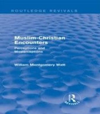 Muslim-Christian Encounters (Routledge Revivals)